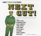 Bunny Lee & Friends - Next Cut! Dub Plates, Rare Sides & Unreleased Cuts (Pressure Sounds) CD